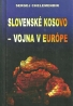 S.Chelemendik-Slovenské Kosovo-vojna v Európe