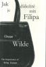 Ocsar Wilde-Jak je důležité míti Filipa
