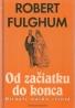 Robert Fulghum-Od začiatku do konca