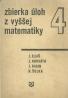 J.Eliaš, J. Horváth, J. Kajan, R. Šulka-Zbierka úloh z vyššej matematiky 4
