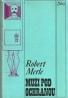 Robert  Merle: Muži pod ochranou