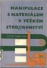 Vejchoda a kolektív-Manipulace s materiálem v těžkém strojírénství