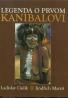 Ladislav Gulik-Legenda o prvom kanibalovi