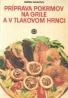 Mária Hajková-Príprava pokrmov na grile a v tlakovom hrnci