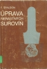 F.Špaldon-Úprava nerastných surovín