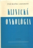 I.Maňka a kolektív-Klinická onkológia