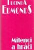 Lucinda Edmonds-Milenci a hráči