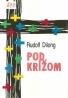 Rudolf Dilong-Pod krížom