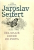 Jaroslav Seifert-Šel malíř chudě do světa