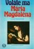 L.Rinserová-Voláte ma Mária Magdaléna