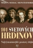 S.S.Montefiore-101 svetových hrdinov