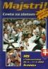 kolektív-Majstri ! Cesta za zlatom - MS v hokeji 2002