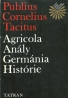 Publius Cornelius Tacitus- Agricola Anály, Germánia histórie
