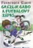 Francesca Simon: Grázlik Gabo a futbalový zápas