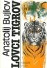 Anatolij Bujlov-Lovci Tigrov