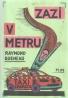 Raymond Queneau- Zazi v metru