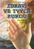 Vladlen Michejev- Zdraví ve tvých rukou