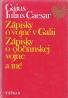 Gaius Iulius Caesar: Zápisky o vojne v Galii, zápisky o občianskej vojne a iné