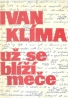 Ivan Klíma - Už se blíží meče