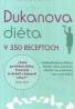 Pierre Dukan - Dukanova diéta v 350 receptoch