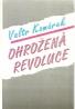 Valtr Komárek - Ohrožená revoluce
