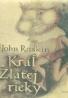 John Ruskin- Kráľ zlatej rieky