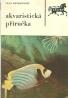 Ivan Petrovický - Akvaristická příručka