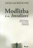 Anna Lackovičová : Modlitba k sv. Imidžovi