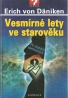 Erich von Däniken: Vesmírne lety ve starověku