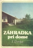 F.Ehmke- Záhradka pri dome