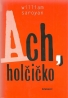 William Saroyan- Ach, holčíčko
