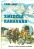 Zane Grey- Zmizelá karavana