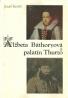 Jozef Kočiš- Alžbeta Báthoryová a palatín Thurzo