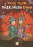 kolektív- Moja tajná kúzelnícka kniha