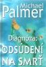 Michael Palmer-Diagnóza: Diagnóza: Odsúdení na smrť