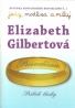 Elizabeth Gilbertová- Presvedčenie