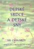Sri Chinmoy- Detské srdce a detské sny