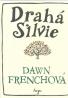Dawn Frenchová- Drahá Silvie