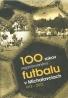 kolektív- 100 rokov organizovaného futbalu v Michalovciach 1912-2012