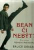 Bruce Dessau- Bean či nebýt ?