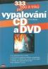 Petr Broža: 333 tipů a triků pro vypalování CD a DVD