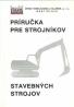 kolektív- Príručka pre strojníkov stavebných strojov