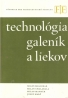 M.Melichar a kolektív- Technológia galeník a liekov