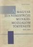 K.Gyanánt- A Magyar és a Nemzetközi munkás - Mozgalom Története 1945-1963