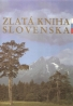 kolektív- Zlatá kniha Slovenska