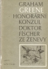 Graham Greene- Honorární konzul, doktor Fischer ze Ženevy