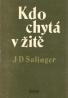 J.D. Salinger: Kdo chytá v žitě