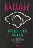 Georges Bataille- Příběh oka , Matka