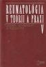 Jozef Rovenský a kolektív- Reumatológia v teórii a praxi V