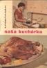 A.Dvorský a kolektív- Naša kuchárka